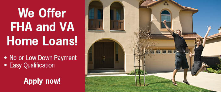 FHA and VA Home Loans have no or low downpayments and easy qualification